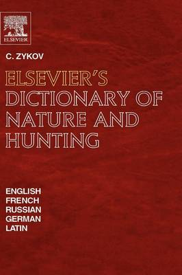 Picture of Elsevier's Dictionary of Nature and Hunting: English, French, Russian, German and Latin
