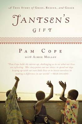 Picture of Jantsen's Gift: A True Story of Grief, Rescue, and Grace