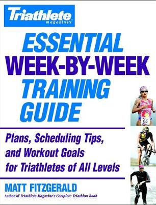 Picture of Triathlete's Essential Week-by-Week Training Guide: Plans, Scheduling, Tips and Workout Goals for All Levels