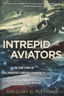 Picture of Intrepid Aviators: The American Flyers Who Sank Japan's Greatest Battleship