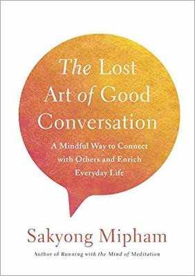 Picture of Lost Art of Good Conversation: A Mindful Way to Connect with Others and Enrich Everyday Life