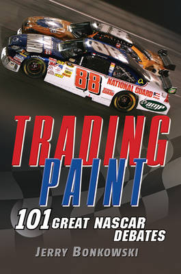Picture of Trading Paint: 101 Great NASCAR Debates