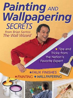 Picture of Painting and Wallpapering Secrets from Brian Santos, the Wall Wizard