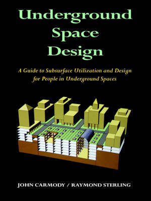 Picture of Underground Space Design: A Guide to Subsurface Utilization and Design for People in Underground Spaces
