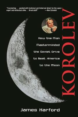 Picture of Korolev: How One Man Masterminded the Soviet Drive to Beat America to the Moon