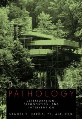 Picture of Building Pathology: Deterioration, Diagnostics and Intervention
