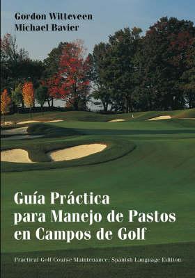 Picture of Handbook of Practical Golf Course Maintenance: Guia Practica Para Manejo de Pastos en Campos de Golf