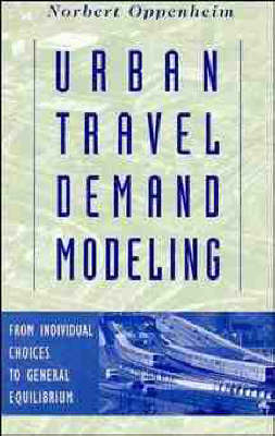 Picture of Urban Travel Demand Modeling: From Individual Choices to General Equilibrium