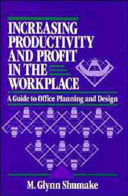 Picture of Increasing Productivity and Profit in the Workplace: A Guide to Office Planning and Design
