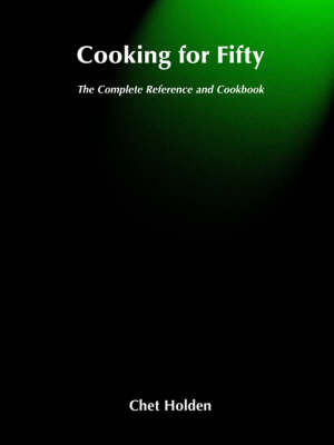 Picture of Cooking for Fifty: The Complete Reference and Cookbook