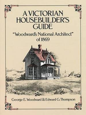 Picture of A Victorian Housebuilder's Guide:  Woodward's National Architect  of 1869