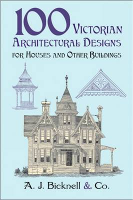 Picture of 100 Victorian Architectural Designs for Houses and Other Buildings