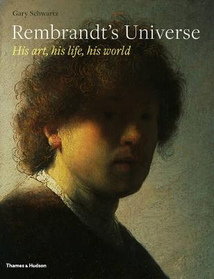 Picture of Rembrandt's Universe: His Art * His Life * His World