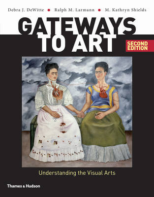 Picture of Gateways to Art: Understanding the Visual Arts
