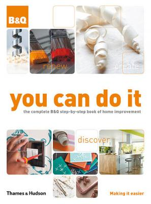 Picture of You Can Do it: The Complete B&Q Step-by-step Book of Home Improvement
