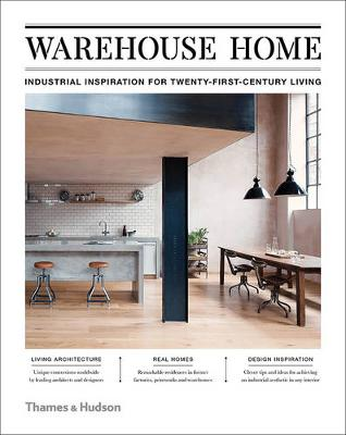 Picture of Warehouse Home: Industrial Inspiration for Twenty-First-Century Living