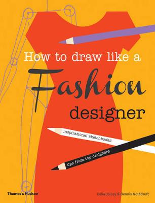 Picture of How to Draw Like a Fashion Designer: Inspirational Sketchbooks Tips from Top Designers