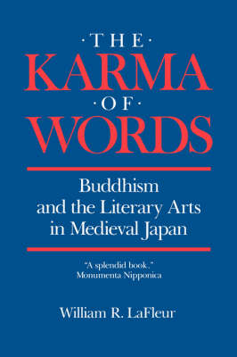 Picture of The Karma of Words: Buddhism and the Literary Arts in Medieval Japan