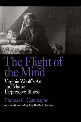 Picture of The Flight of the Mind: Virginia Woolf's Art and Manic-Depressive Illness