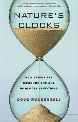 Picture of Nature's Clocks: How Scientists Measure the Age of Almost Everything