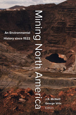 Picture of Mining North America: An Environmental History Since 1522