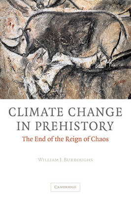 Picture of Climate Change in Prehistory: The End of the Reign of Chaos