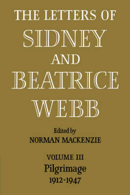 Picture of The Letters of Sidney and Beatrice Webb: Volume 3, Pilgrimage 1912-1947: v. 3: Pilgrimage 1912-1947