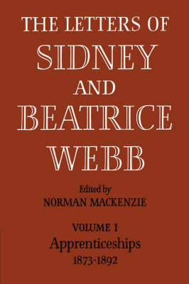 Picture of The Letters of Sidney and Beatrice Webb: Volume 1, Apprenticeships 1873-1892: v. 1: Apprenticeships 1873 - 1892