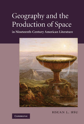 Picture of Geography and the Production of Space in Nineteenth-century American Literature