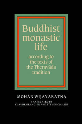 Picture of Buddhist Monastic Life: According to the Texts of the Theravada Tradition