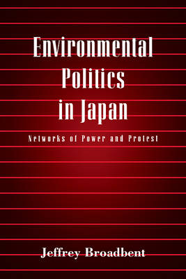 Picture of Environmental Politics in Japan: Networks of Power and Protest