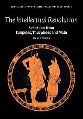 Picture of The Intellectual Revolution: Selections from Euripides, Thucydides and Plato