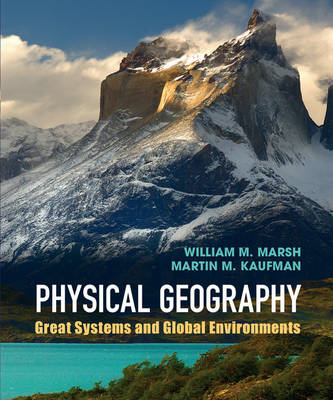 Picture of Physical Geography: Great Systems and Global Environments