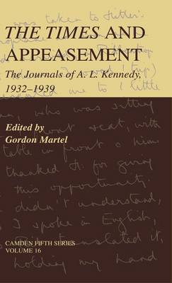Picture of The Times and Appeasement: The Journals of A. L. Kennedy, 1932-1939