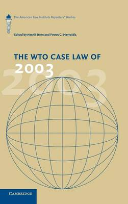 Picture of The WTO Case Law of 2003: The American Law Institute Reporters' Studies