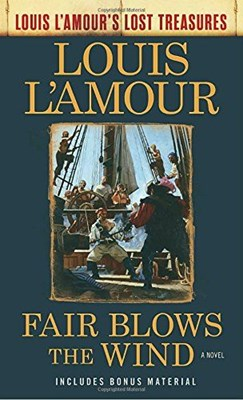Picture of Fair Blows The Wind (Louis L'amour's Lost Treasures)