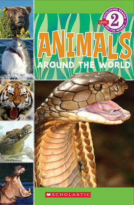 Picture of Scholastic Reader Level 2: Animals Around the World
