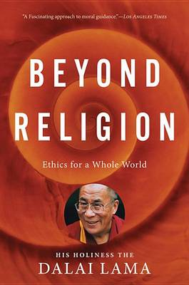 Picture of Beyond Religion: Ethics for a Whole World