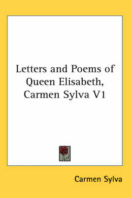 Picture of Letters and Poems of Queen Elisabeth, Carmen Sylva V1
