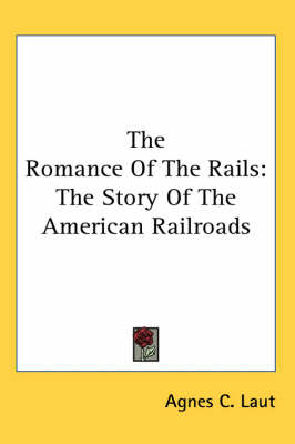 Picture of The Romance of the Rails: The Story of the American Railroads