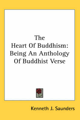 Picture of The Heart of Buddhism: Being an Anthology of Buddhist Verse