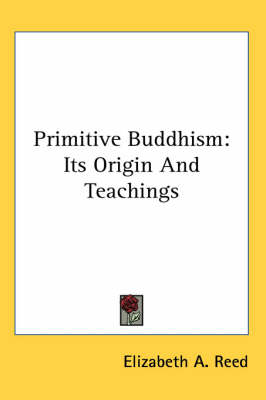 Picture of Primitive Buddhism: Its Origin and Teachings