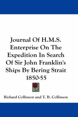 Picture of Journal Of H.M.S. Enterprise On The Expedition In Search Of Sir John Franklin's Ships By Bering Strait 1850-55