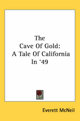Picture of The Cave of Gold: A Tale of California in '49