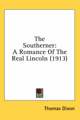 Picture of The Southerner: A Romance of the Real Lincoln (1913)