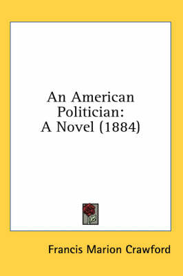 Picture of An American Politician: A Novel (1884)