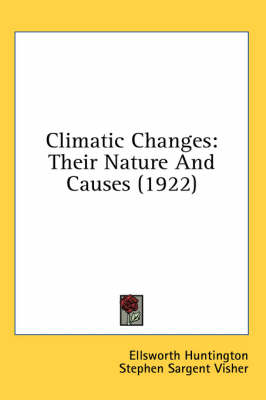 Picture of Climatic Changes: Their Nature and Causes (1922)