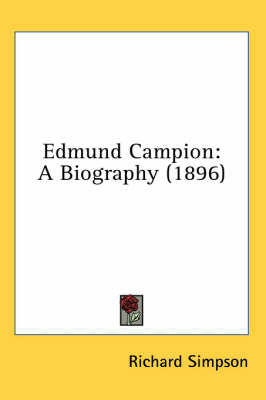 Picture of Edmund Campion: A Biography (1896)