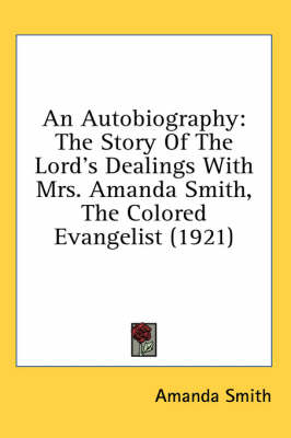Picture of An Autobiography: The Story of the Lord's Dealings with Mrs. Amanda Smith, the Colored Evangelist (1921)