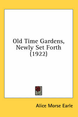 Picture of Old Time Gardens, Newly Set Forth (1922)
